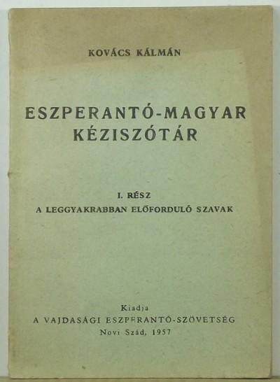 Kovács Kálmán - Eszperantó-magyar kéziszótár I.rész