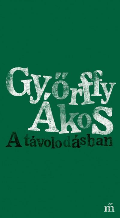 Győrffy Ákos - A távolodásban