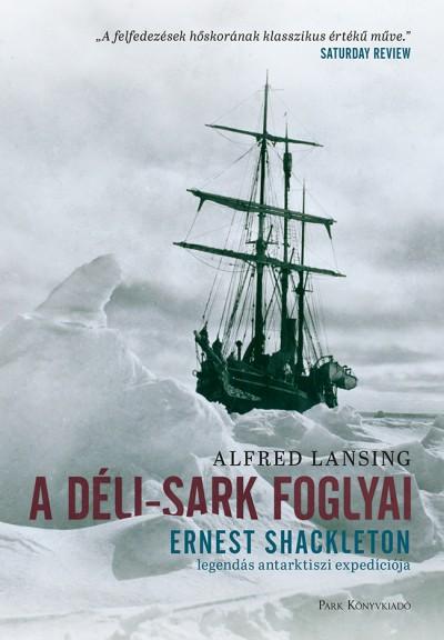 Alfred Lansing - A Déli-sark foglyai