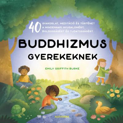 Emily Griffith Burke - Buddhizmus gyerekeknek