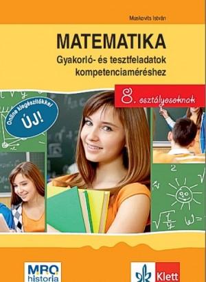 Muskovits Istv�n - Matematika - Gyakorl�- �s tesztfeladatok kompetenciam�r�shez 8. oszt�lyosoknak