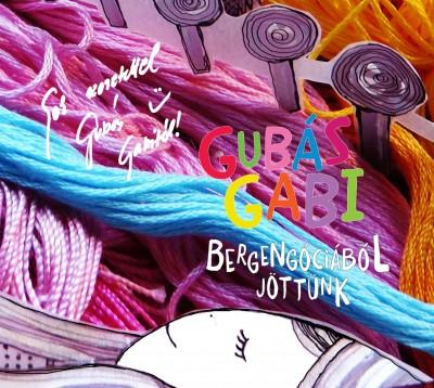 Gubás Gabi - Bergengóciából jöttünk - CD