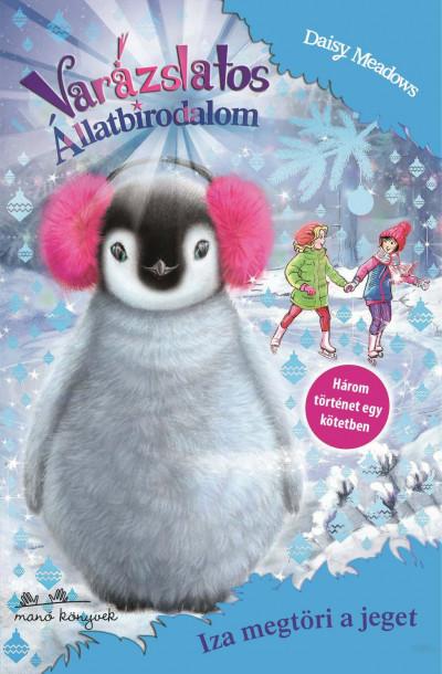 Daisy Meadows - Varázslatos Állatbirodalom Extra - Iza megtöri a jeget