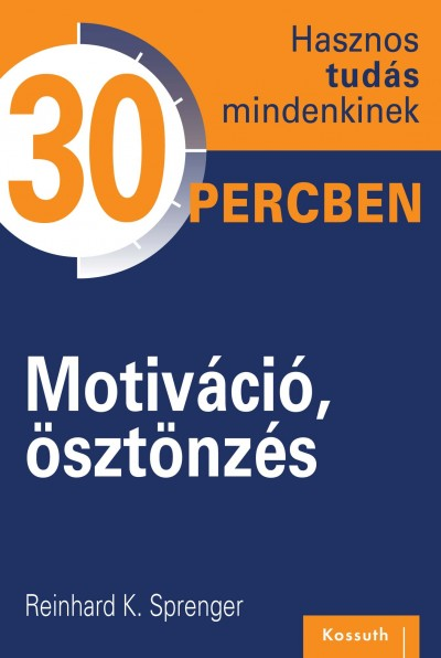 Reinhard K. Sprenger - Motiváció, ösztönzés