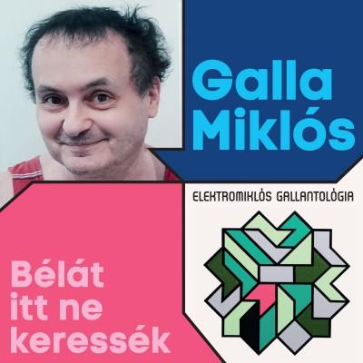 Galla Miklós - Bélát itt ne keressék - Elektomiklós Gallantológia - CD