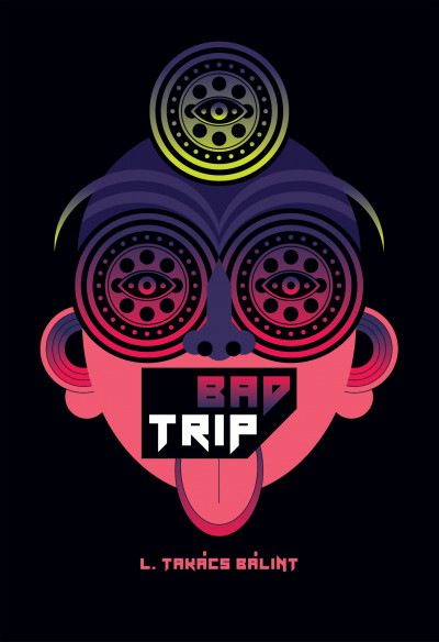 L. Takács Bálint - Bad Trip