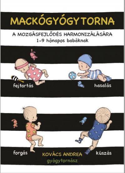 Kovács Andrea - Mackógyógytorna a mozgásfejlődés harmonizálásásra