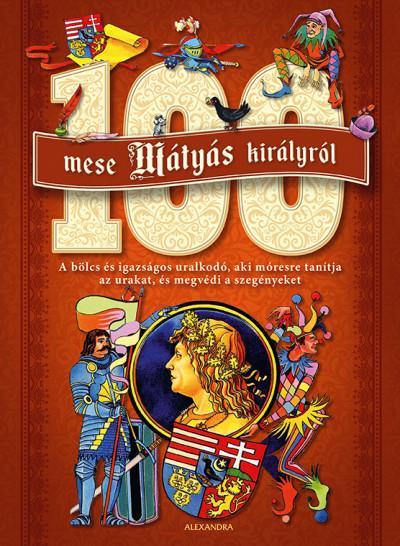 - 100 mese Mátyás királyról