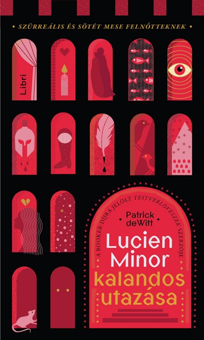 Patrick Dewitt - Lucien Minor kalandos utazása