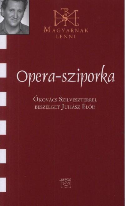 OPERA-SZIPORKA - BESZÉLGETÉS ÓKOVÁCS SZILVESZTERREL