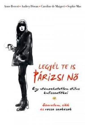 Anne Berest - Caroline De Maigret - Audrey Diwan - Sophie Mas - Legy�l te is p�rizsi n�