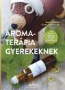 Sabrina Herber - Eliane Zimmermann - Aromaterápia gyerekeknek