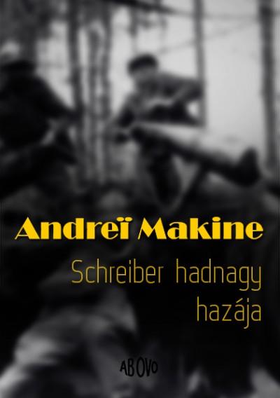 Andrei Makine - Schreiber hadnagy hazája