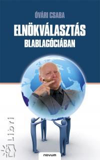 ELNÖKVÁLASZTÁS BLABLAGÓCIÁBAN