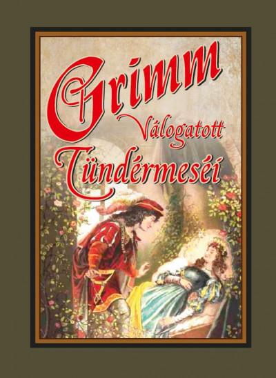 Grimm Testvérek - Grimm válogatott tündérmeséi