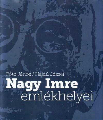 Pótó János - Nagy Imre emlékhelyei