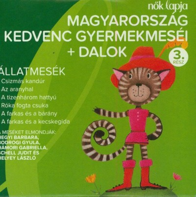 - Magyarország kedvenc gyermekmeséi + dalok - 3. rész - CD