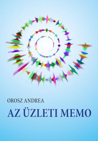 Orosz Andrea - Az üzleti memo