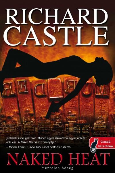 Richard Castle - Naked Heat - Meztelen hőség - Puhatábla