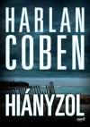 Harlan Coben - Hi�nyzol