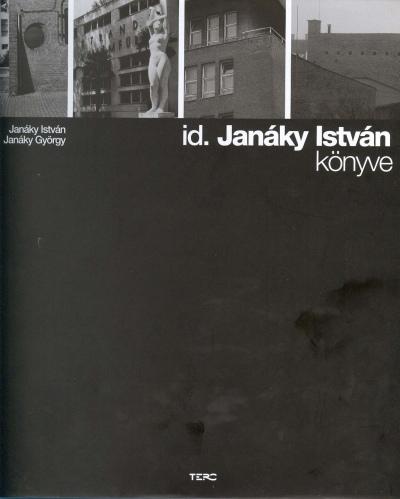 Janáky István - Janáky György - Id. Janáky István könyve