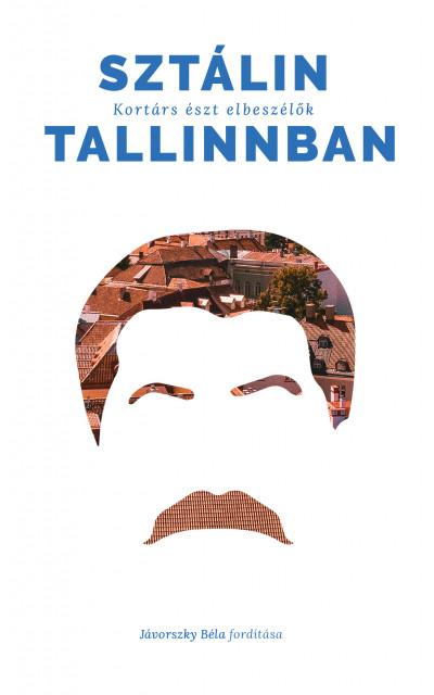 Jávorszky Béla  (Vál.) - Sztálin Tallinban