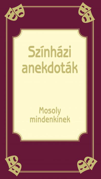 Köves József  (Szerk.) - Színházi anekdoták