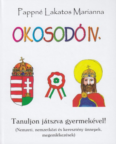 Pappné Lakatos Marianna - Okosodó IV. - Tanuljon játszva gyermekével!