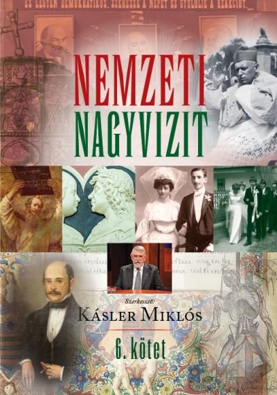 Kásler Miklós  (Szerk.) - Nemzeti Nagyvizit VI. kötet