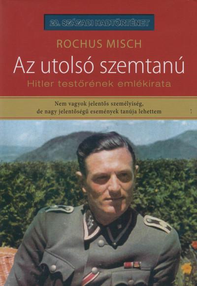 Rochus Misch - Az utolsó szemtanú