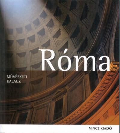 Végh János  (Szerk.) - Róma