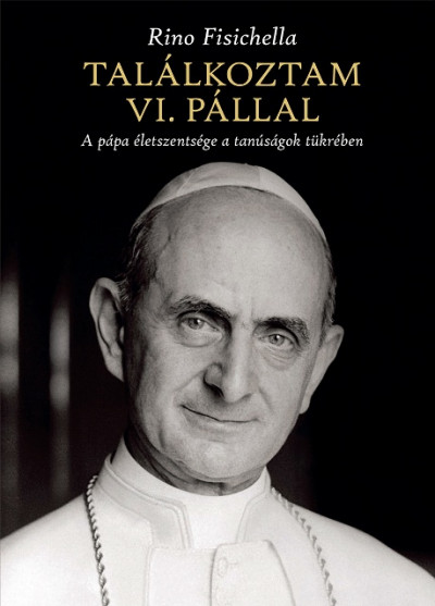 Rino Fisichella - Találkoztam VI. Pállal