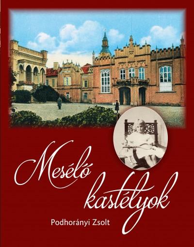 Podhorányi Zsolt - Mesélő kastélyok