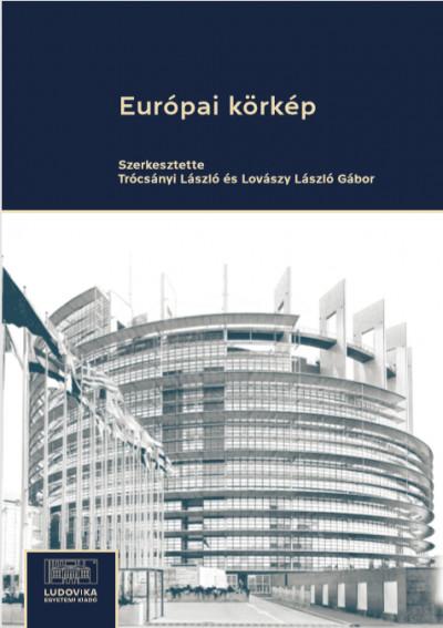 Lovászy László Gábor  (Szerk.) - Trócsányi László  (Szerk.) - Európai körkép