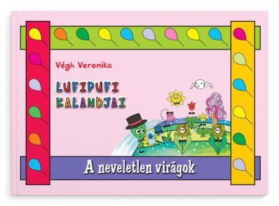 Végh Veronika - A neveletlen virágok