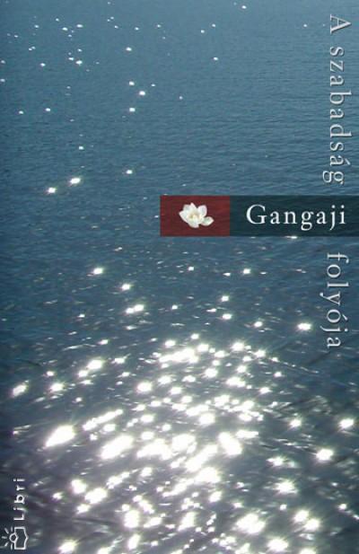 Gangaji - A szabadság folyója