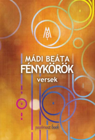 Mádi Beáta - Fénykörök