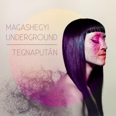 Magashegyi Underground - Tegnapután - 2CD+DVD