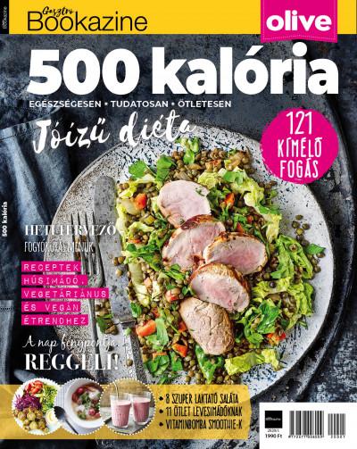 Nimila Ági  (Szerk.) - Gasztro Bookazine: 500 kalória