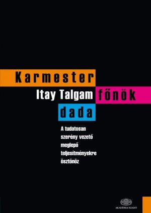 Itay Talgam - Karmester, f�n�k, dada