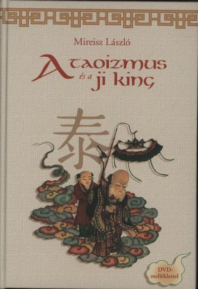 Mireisz László - A taoizmus és a ji king  - DVD melléklettel