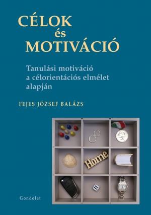 Fejes J�zsef Bal�zs - C�lok �s motiv�ci�