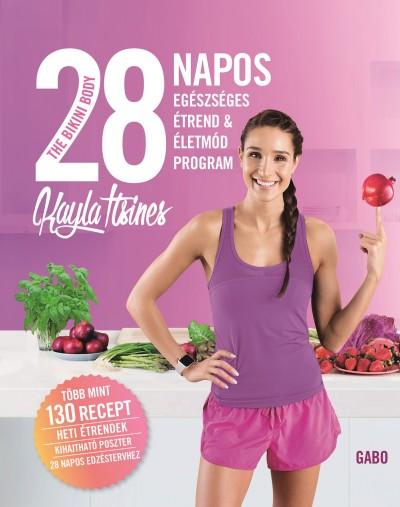 Kayla Itsines - The Bikini Body - 28 napos egészséges étrend & életmód program