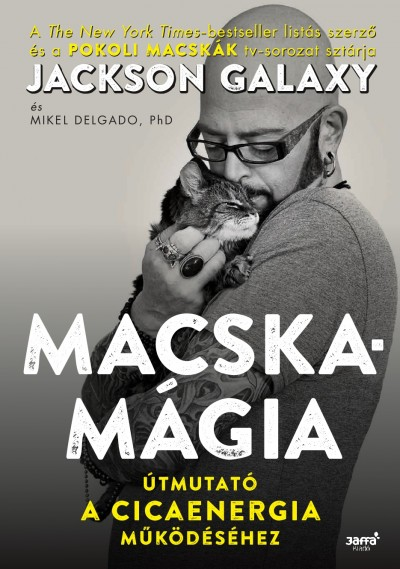Mikel Delgado - Jackson Galaxy - Macskamágia