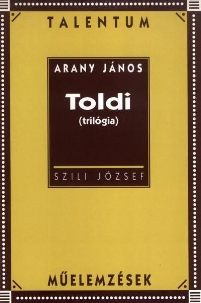 Szili József - Arany János: Toldi (trilógia)