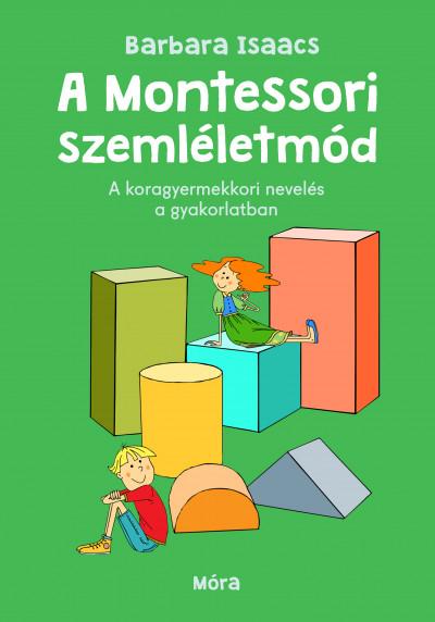Barbara Isaacs - A montessori szemléletmód