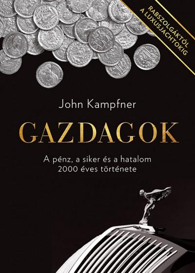 John Kampfner - Gazdagok