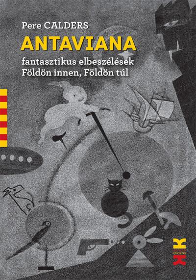 Pere Calders - Bakucz Dóra  (Szerk.) - Antaviana