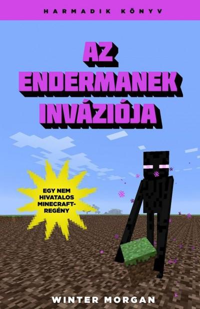 Winter Morgan - Az endermanek inváziója - Egy nem hivatalos Minecraft regény 3.