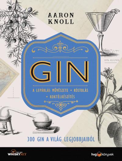 Aaron Knoll - GIN - 300 gin a világ legjobbjaiból